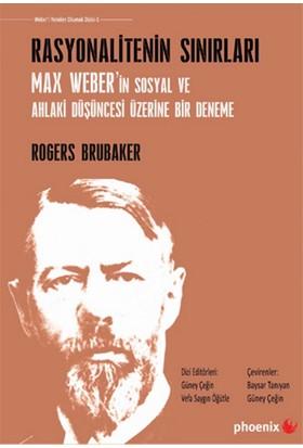 Rasyonalitenin Sınırları: Max Weber'in Sosyal ve Ahlaki Düşüncesi Üzerine Bir Deneme