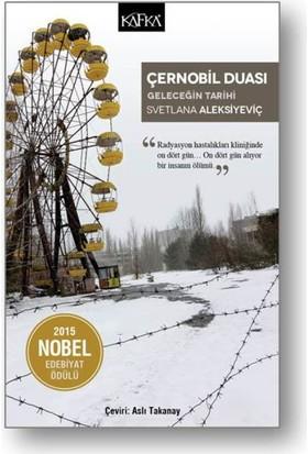 Çernobil Duası: Geleceğin Tarihi - Svetlana Aleksiyeviç