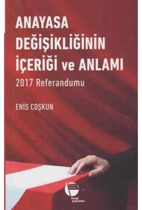 Anayasa Değişikliğinin İçeriği ve Anlamı: 2017 Referandumu