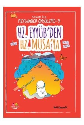 Çocuklar İçin Peygamber Öyküleri-3: Hz.Eyyüb'ten Hz.Musa'ya