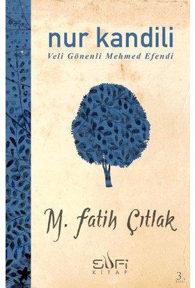 Nur Kandili / Velî Gönenli Mehmed Efendi-M. Fatih Çıtlak
