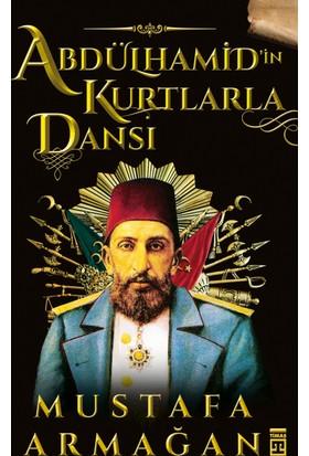 Abdülhamid'in Kurtlarla Dansı - Mustafa Armağan
