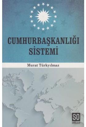 Cumhurbaşkanlığı Sistemi