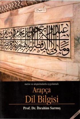 Metin Ve Alıştırmalarla Uygulamalı Arapça Dil Bilgisi - İbrahim Sarmış