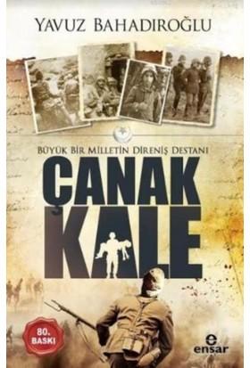 Büyük Bir Milletin Direniş Destanı Çanakkale - Yavuz Bahadıroğlu