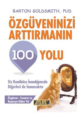 Özgüveninizi Arttırmanın 100 Yolu