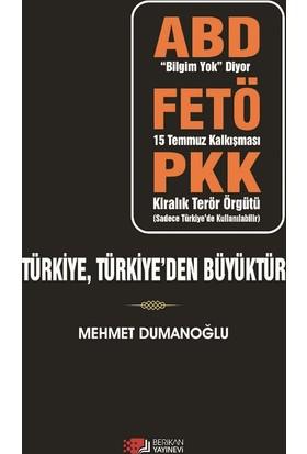 Türkiye,Türkiye'den Büyüktür