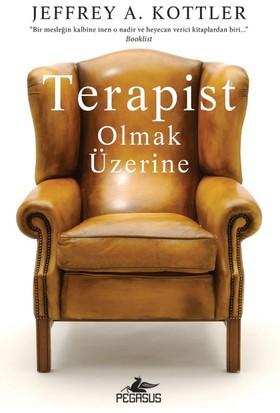 Terapist Olmak Üzerine - Jeffrey A. Kottler