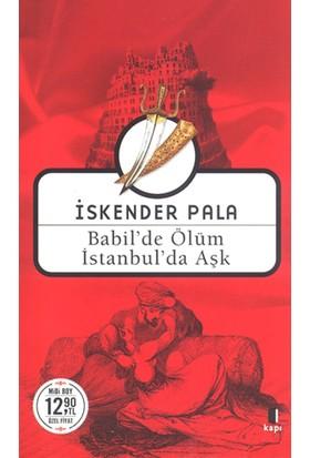 Babil'De Ölüm İstanbul'Da Aşk (Midi Boy) - İskender Pala