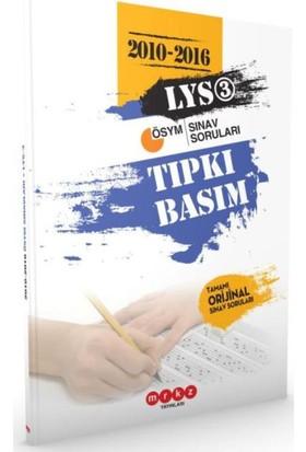Merkez LYS 3 Tıpkı Basım 2010-2016