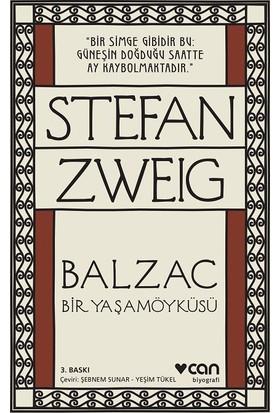 Balzac - Bir Yaşamöyküsü - Stefan Zweig