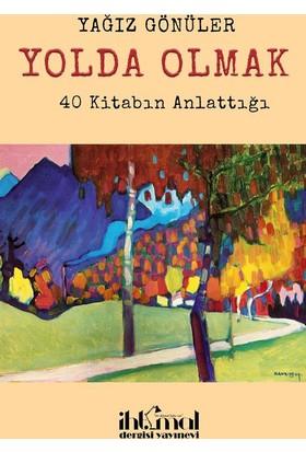 Yolda Olmak : 40 Kitabın Anlattığı