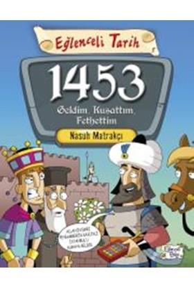 1453 Geldim, Kuşattım, Fethettim - Nasuh Matrakçı