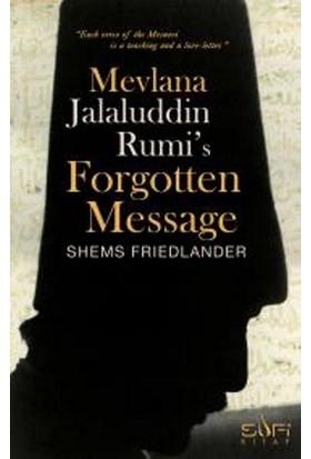 Mevlana Jalaluddin Rumis Forgotten Message