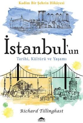 İstanbul'un Tarihi, Kültürü ve Yaşamı: Kadim Bir Şehrin Hikayesi