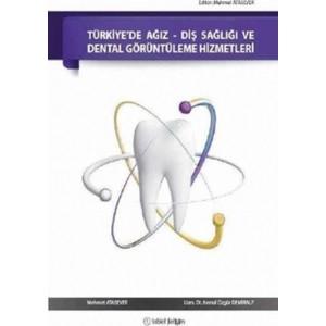 türkiye de ağız-diş sağlığı ve dental görüntüleme hizmetleri