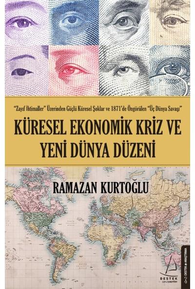 Küresel Ekonomik Kriz ve Yeni Dünya Düzeni - Ramazan Kurtoğlu