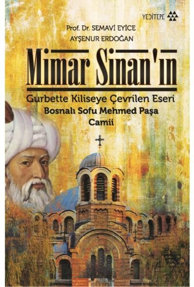 Mimar Sinan'ın Gurbette Kiliseye Çevrilen Eseri: Bosnalı Sofu Mehmed Paşa Camii