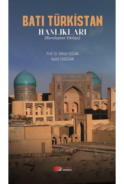 Batı Türkistan Hanlıkları: Kuruluştan Yıkılışa - Orhan Doğan