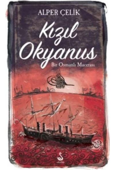 Kızıl Okyanus: Bir Osmanlı Macerası