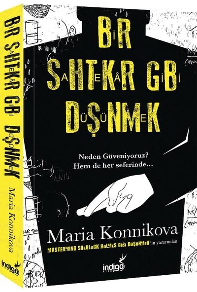 Bir Sahtekar Gibi Düşünmek - Maria Konnikova