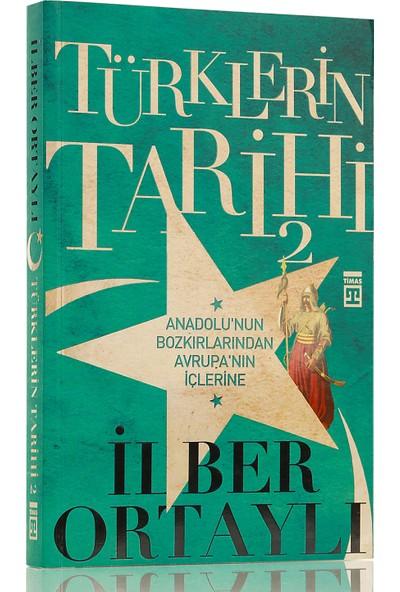 Türklerin Tarihi 2 - İlber Ortaylı
