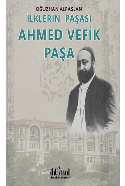 İlklerin Paşası Ahmet Vefik Paşa