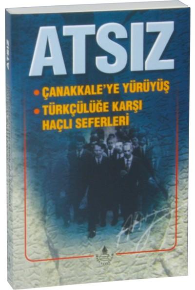 Çanakkale Ye Yürüyüş, Türkçülüğe Karşı Haçlı Sefer - Hüseyin Nihal Atsız