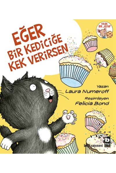 Eğer Bir Kediciğe Kek Verirsen - Laura Numeroff