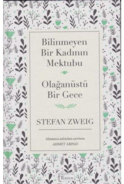 Bilinmeyen Bir Kadının Mektubu: Olağanüstü Bir Gece (Ciltli) - Stefan Zweig