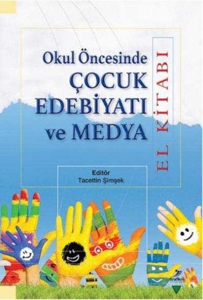 Okul Öncesinde Çocuk Edebiyatı Ve Medya El Kitabı