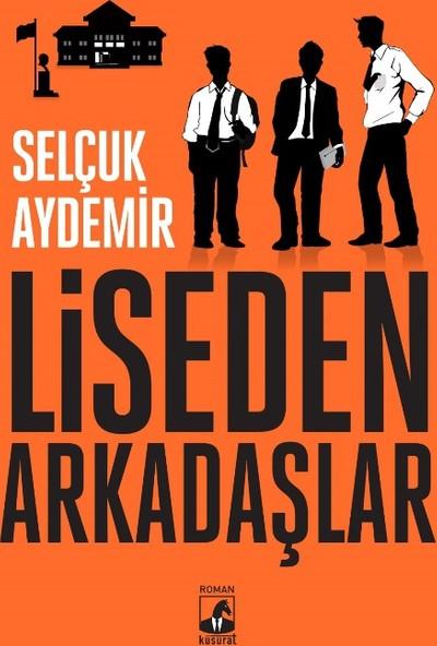 Liseden Arkadaşlar - Selçuk Aydemir