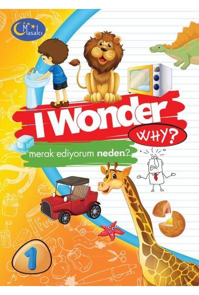 I Wonder Why? Merak ediyorum Neden -1