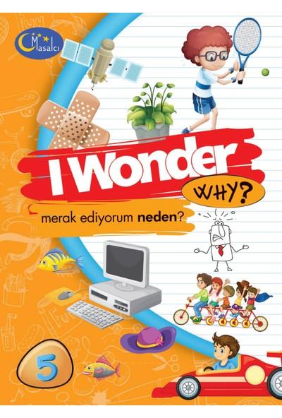 I Wonder Why? - Merak Ediyorum Neden - 5