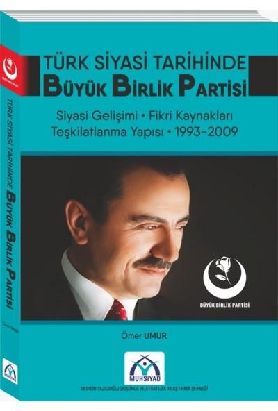 Türk Siyasi Tarihinde Büyük Birlik Partisi (1993-2009)