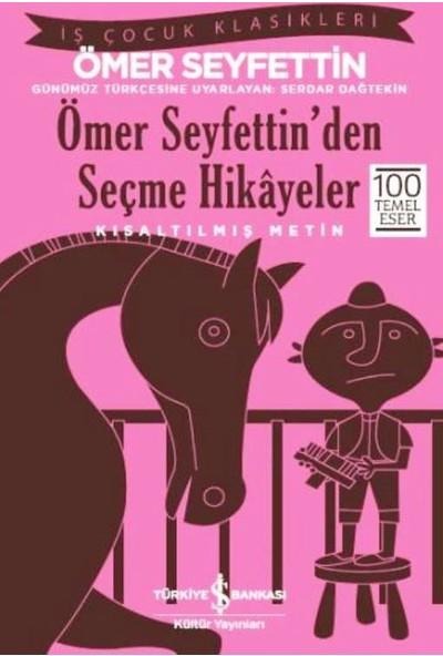 Ömer Seyfettin'den Seçme Hikâyeler - Ömer Seyfettin