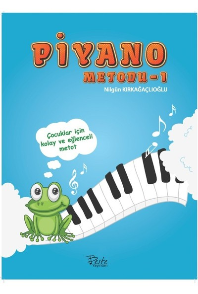 Piyano Metodu - 1 - Fatma Nilgün Kırkağaçlıoğlu