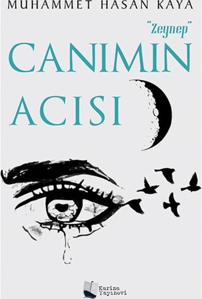 """""""Zeynep"""" Canımın Acısı"""