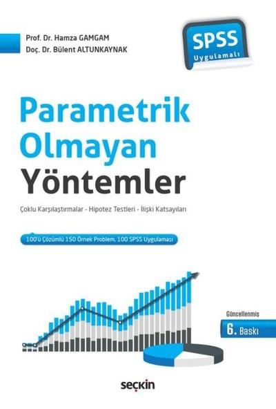 Parametrik Olmayan Yöntemler: Çoklu Karşılaştırmalar – Hipotez Testler – İlişki Katsayıları