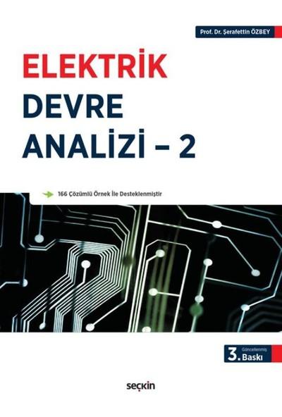 Elektrik Devre Analizi – 2: Sinüzoidal Kaynaklar Ve Fazörler – Alternatif Akım Devre Çözüm Yöntemleri – Laplace Dönüşümü İle Devre Analizi