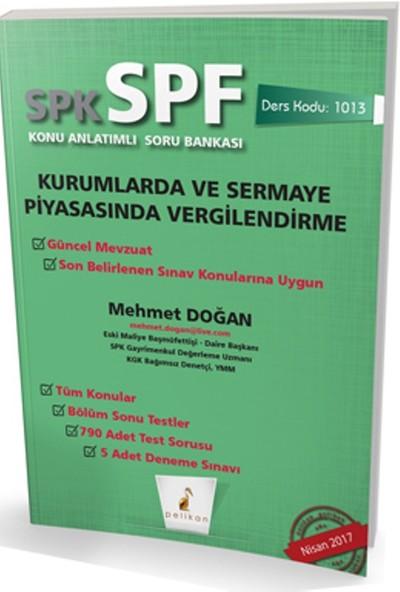 Spk - Spf Kurumlarda Ve Sermaye Piyasasında Vergilendirme Konu Anlatımlı Soru Bankası 1013
