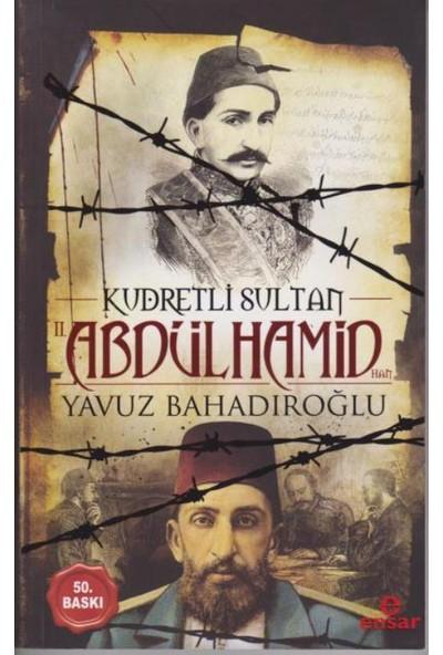 Kudretli Sultan Iı. Abdülhamid Han - Yavuz Bahadıroğlu