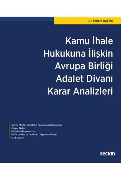 Kamu İhale Hukukuna İlişkin Avrupa Birliği Adalet Divanı Karar Analizleri