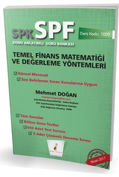 SPK - SPF Temel Finans Matematiği ve Değerleme Yöntemleri Konu Anlatımlı Soru Bankası 1009 - Mehmet Doğan