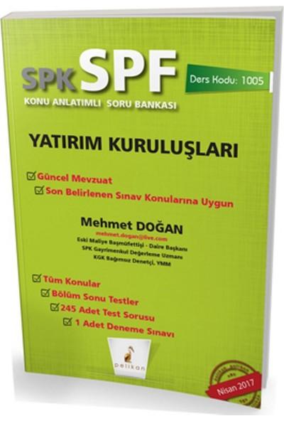 SPK - SPF Yatırım Kuruluşları Konu Anlatımlı Soru Bankası 1005
