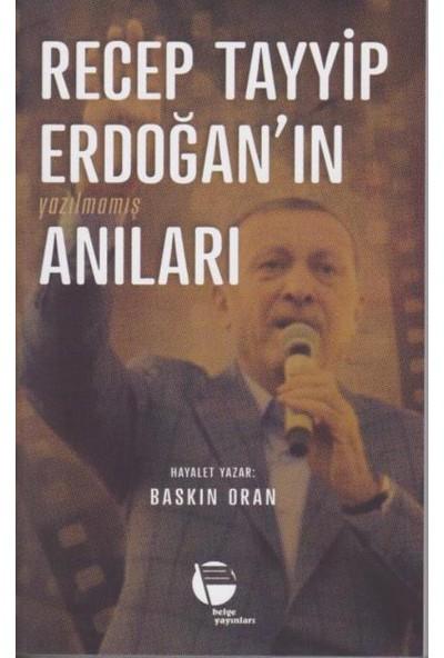 Recep Tayyip Erdoğan'ın Yazılmamış Anıları - Baskın Oran