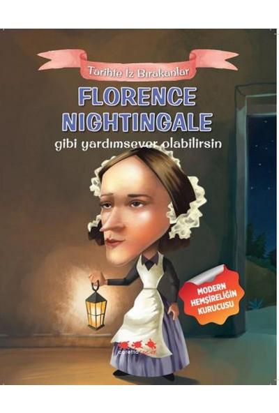Tarihte Iz Bırakanlar-Florence Nightingale Gibi Yardımsever Olabilirsin