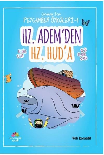 Çocuklar İçin Peygamber Öyküleri-1: Hz.Adem'den Hz.Hud'a