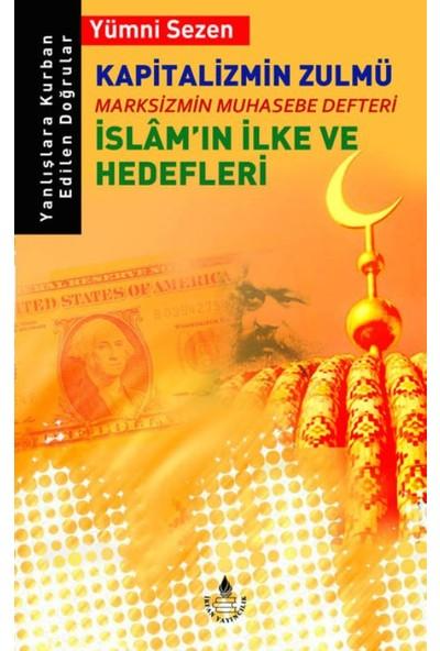 Kapitalizmin Zulmü:Marksizmin Muhasebe Defteri İslam'In İlke Ve Hedefleri