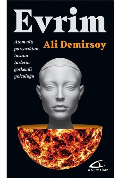 Evrim: Atom Altı Parçacıktan İnsana Türlerin Görkemli Yolcul - Ali Demirsoy